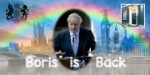 Boris is Back Boris returns to No.10